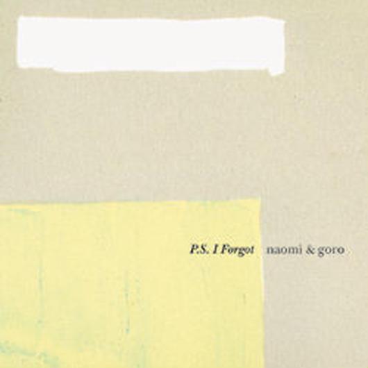 P.S.I Forgot (naomi & goro)