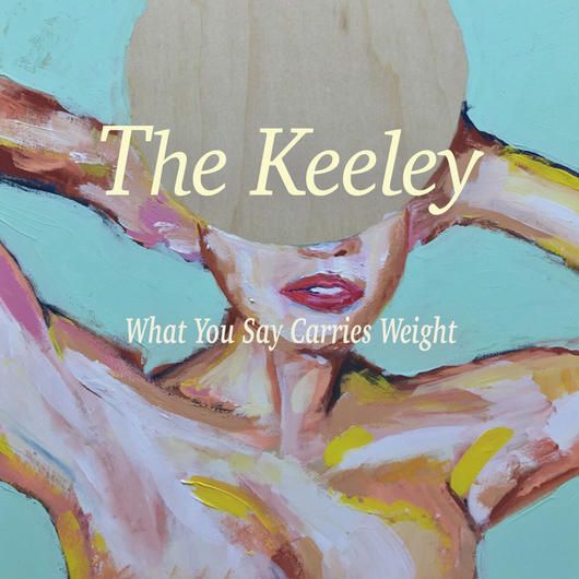 The Keeley【What You Say Carries Weight】CD  produced by 五味誠