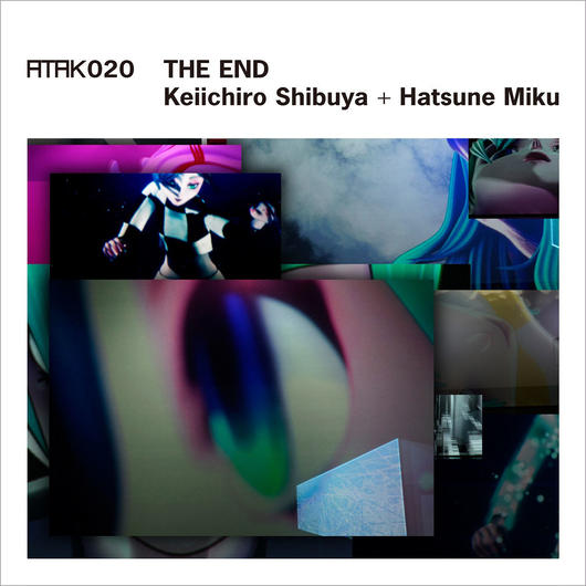 【Limited Edition】ATAK020 THE END  Keiichiro Shibuya + Hatsune Miku