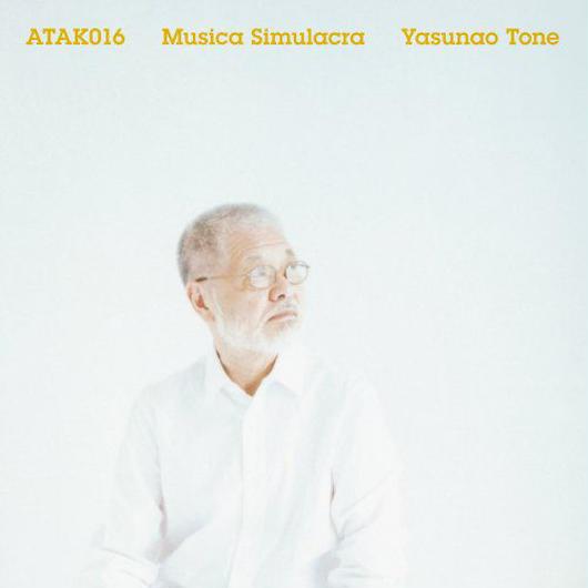 ATAK016 MUSICA SIMULACRA Yasunao Tone