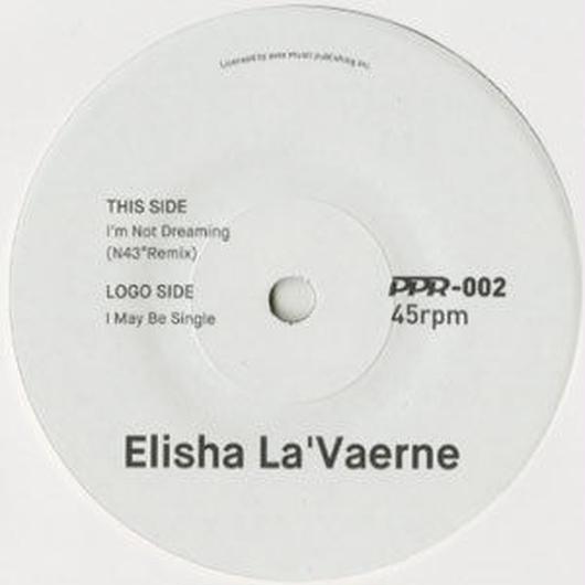 PPR-002  ELISHA LA'VERNE:I MAY BE SINGLE / I'M NOT DREAMING (N43°REMIX)