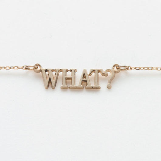 text necklace  -WHAT?-