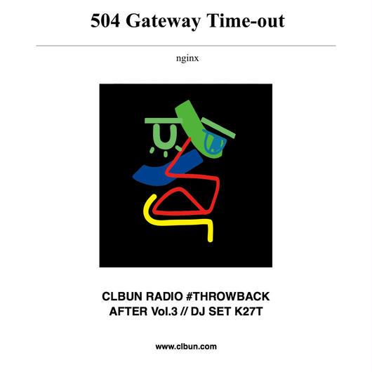 CLBUN RADO #THROWBACK AFTER VOL.3  //  DJ SET K27T