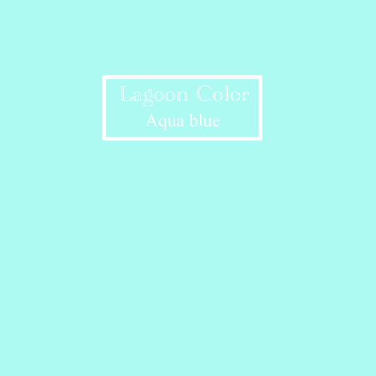 『Lagoon Color aqua blue』