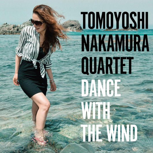 "TOMOYOSHI NAKAMURA QUARTET ""DANCE WITH THE WIND"" (NBCD054)"