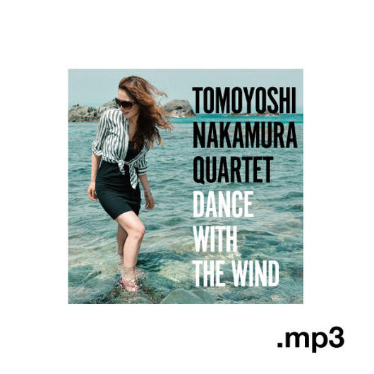"TOMOYOSHI NAKAMURA QUARTET ""DANCE WITH THE WIND"" (NBCD054)(MP3)"