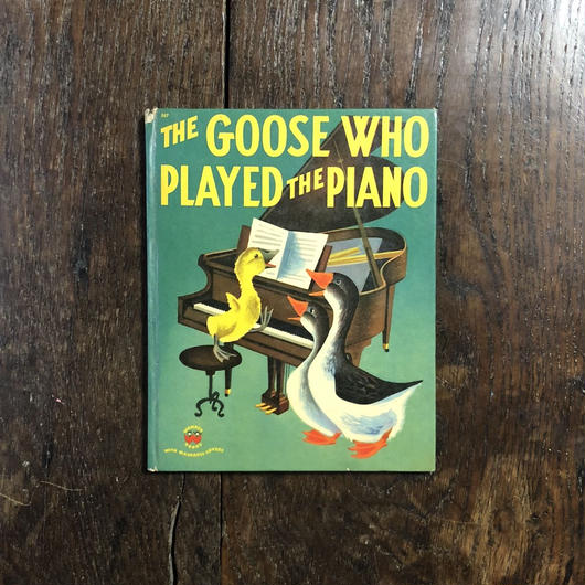 「THE GOOSE WHO PLAYED THE PIANO」Alf Evers Dellwyn Cunningham