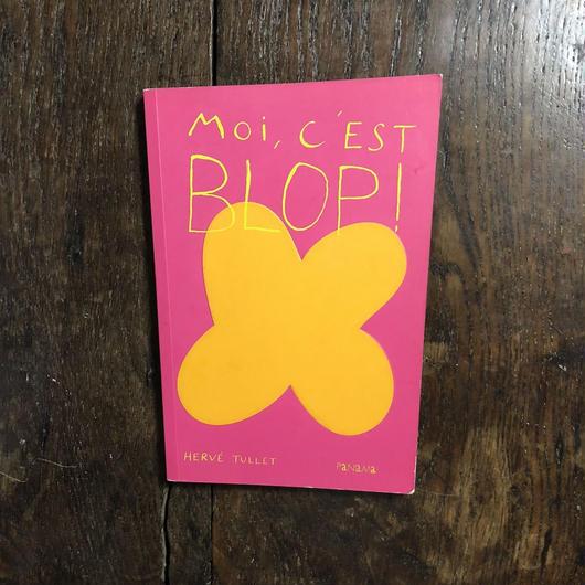 「Moi, C'est BLOP!」Herve Tullet(エルヴェ・テュレ)