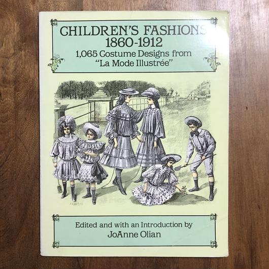 「CHILDREN'S FASHIONS 1860-1912 1065 Costume Designe from La Mode Illustree」JoAnne Olian