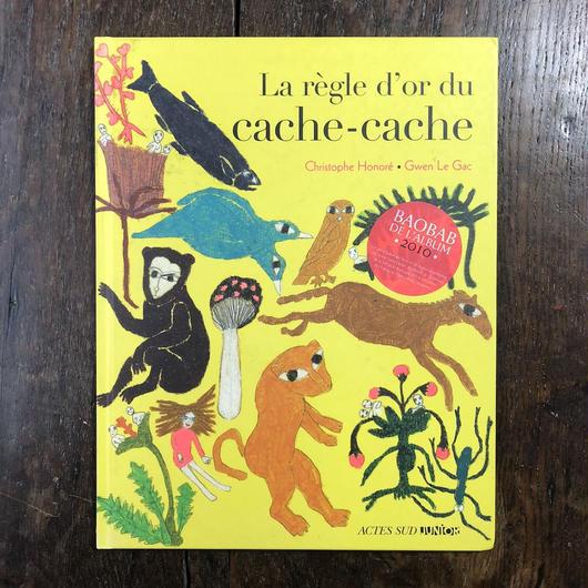 「La règle d'or du cache-cache」Christophe Honore Gwen Le Gac
