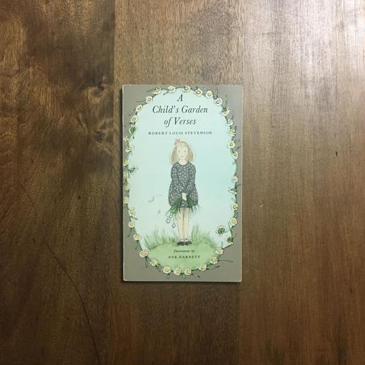 「A Child's Garden of Verse」Robert Louis Stevenson Eve Garnett