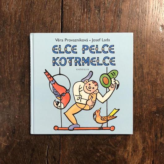 「ELCE PELCE KOTRMELCE」Vera Provaznikova Josefa Lada(ヨゼフ・ラダ)