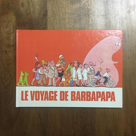 「LE VOYAGE DE BARBAPAPA」Annette Tison et Talus Taylor(アネット・チゾン タラス・テイラー)