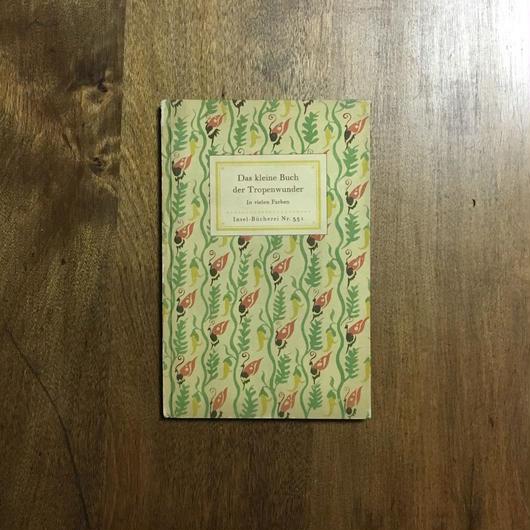 「Das kleine Buch der Tropenwunder (「熱帯の生物の小さな本」インゼル文庫 No.351)」