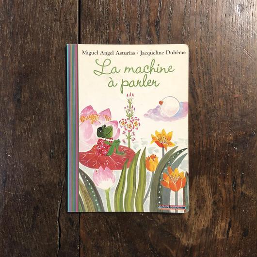 「La machine a parler」Miguel Angel Asturias Jacqueline Duheme(ジャクリーヌ・デュエーム)