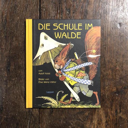 「DIE SCHULE IM WALDE」Adolf Holst Else Wenz-Vietor