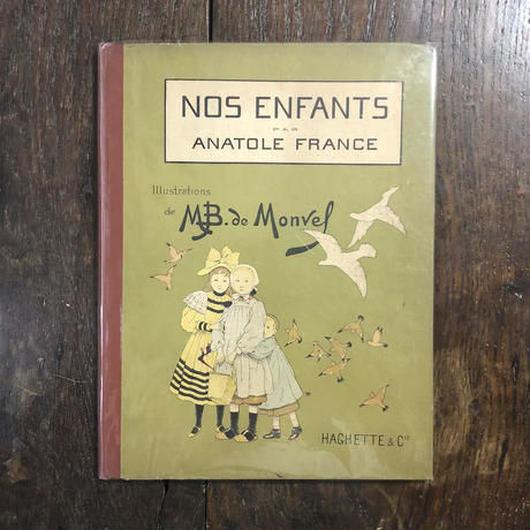 「NOS ENFANTS(1900年頃リトグラフ刷)」Anatole France(アナトール・フランス) M.B. Monvel(ブーテ・ド・モンヴェル)
