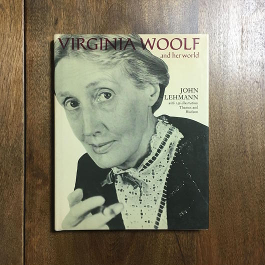 「VIRGINIA WOOLF and her world」JOHN LEHMANN