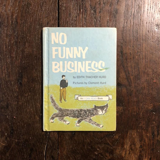 「NO FUNNY BUSINESS」Edith Thacher Hurd Clement Hurd(クレメント・ハード)