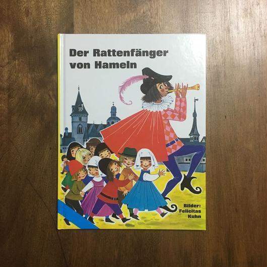 「Der Rattenfanger von Hameln」Felicitas Kuhn