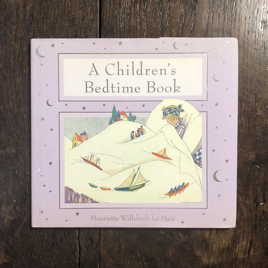 「A Children's Bedtime Book」Henriette Willbeek Le Mair(ウィルビーク・ル・メール)