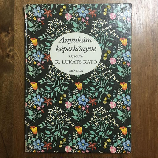 「Anyukam kepeskonyve」LUKATS KATO