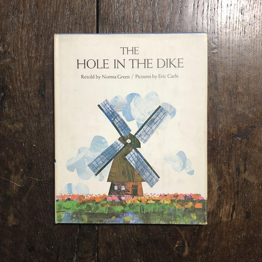 「THE HOLE IN THE DIKE(1975年初版)」Norma Green Eric Carle(エリック・カール)