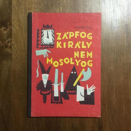 「ZAPFOG KIRALY NEM MOSOLYOG」SURANY ERZSEBET