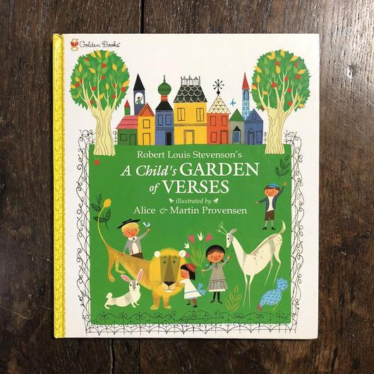 「A Child's GARDEN of VERSES」R.L.Stevenson's Alice & Martin Provensen
