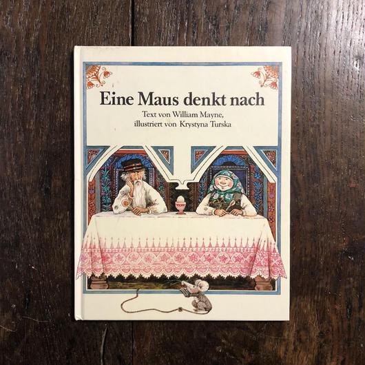 「Ein Maus denkt nach」William Mayne Krystyna Turska(クリスティーナ・トゥルスカ)