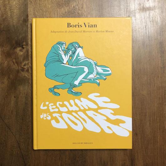 「L'ECUME DES JOURS(日々の泡)」Boris Vian(ボリス・ヴィアン) Marion Mousse