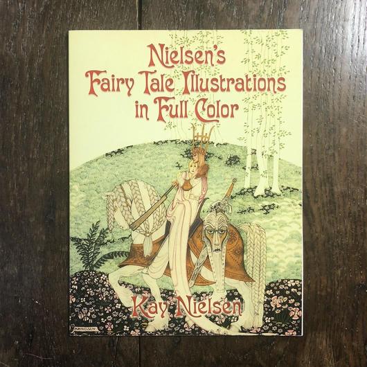 「Nielsen's Fairy Tale Illustrations in Full Color」Kay Nielsen(カイ・ニールセン)