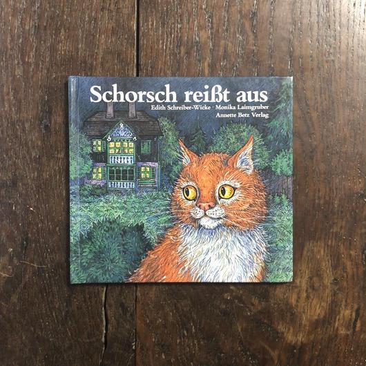 「Schorsch reisst aus」Monika Laimgruber(モニカ・レイムグルーバー)