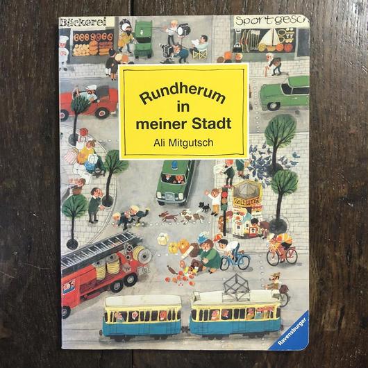 「Rundherum in meiner Stadt」Ali Mitgutsch