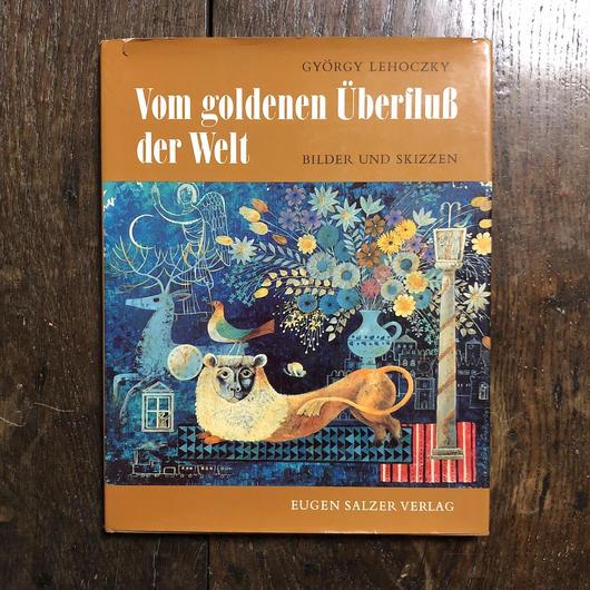 「Vom goldenen Überfluß der Welt」György Lehoczky(ジョールジュ・レホツキー)