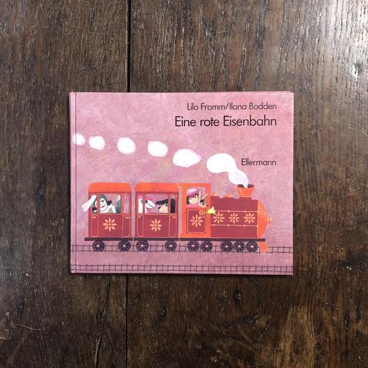 「Ein rote Eisenbahn」Ilona Bodden Lilo Fromm(リロ・フロム)
