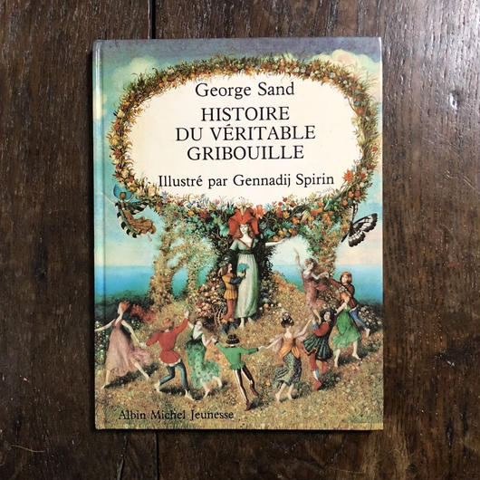 「HISTOIRE DU VERITABLE GRIBOUILLE」George Sand(ジョルジュ・サンド) Gennadil Spirin(ガナディ・スピリン)