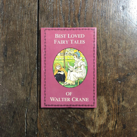 「BEST LOVED FAIRY TALES」Walter Crane(ウォルター・クレイン)
