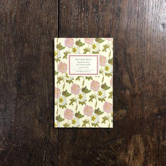 「Das kleine Buch der Tropenwunder」Maria Sibylla Merian