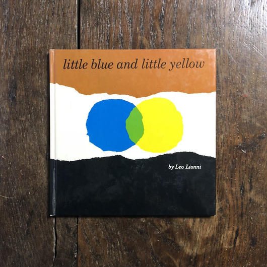 「Little blue and little yellow」Leo Lionni(レオ・レオニ)