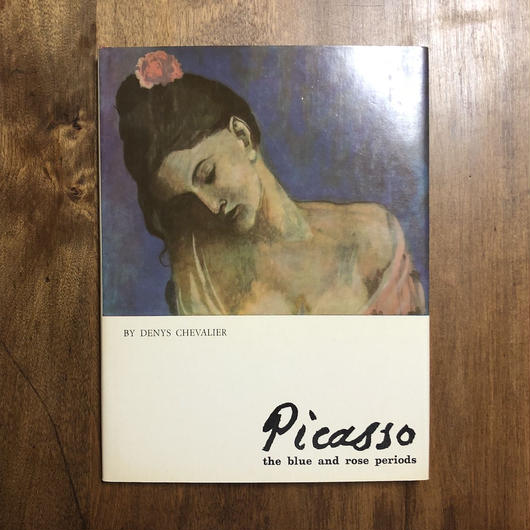 「Picasso the blue and rose periods」Denys Chevalier