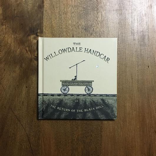 「THE WILLOWDALE HANDCAR」Edward Gorey(エドワード・ゴーリー)