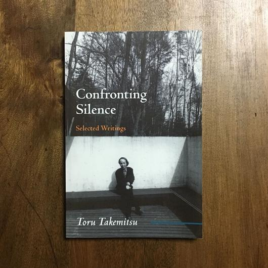 「Confronting Silence Selected Writings」武満徹