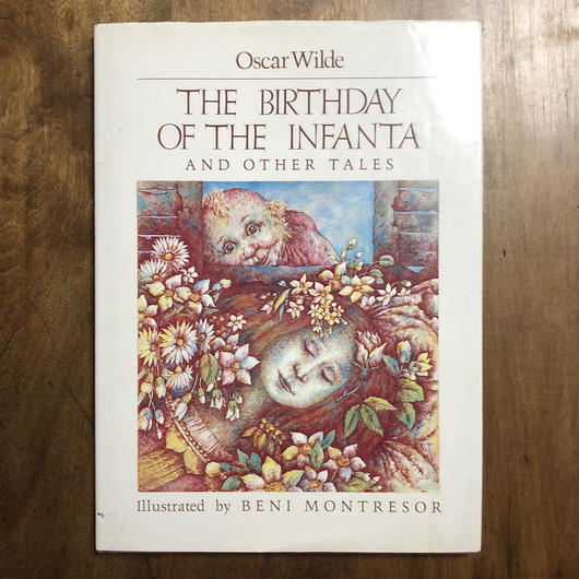 「THE BIRTHDAY OF THE INFANTA AND OTHER TALES」Oscar Wilde Beni Montresor(ベニ・モントレソール)
