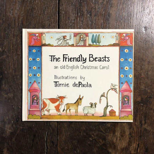 「The Friendly Beasts an old English Christmas Carol」Tomie dePaola(トミー・デパオラ)