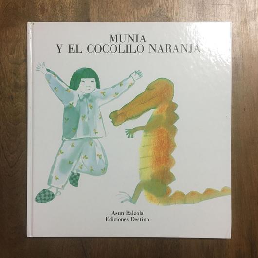 「MUNIA Y EL COCOLILO NARANJA」Asun Balzola(アスン・バルソラ)