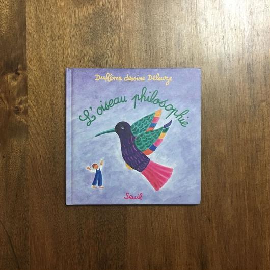 「L'oiseau philosophie」Jacqueline Duheme(ジャクリーヌ・デュエーム) Gilles Deleuze(ジル・ドゥルーズ)