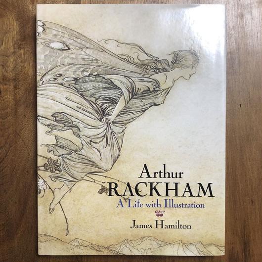 「Arthur Rackham A Life with Illustration」James Hamilton