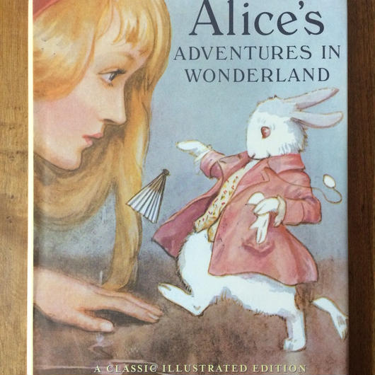 「Alice's Adventures in Wonderland A Classic Illustrated Edition」