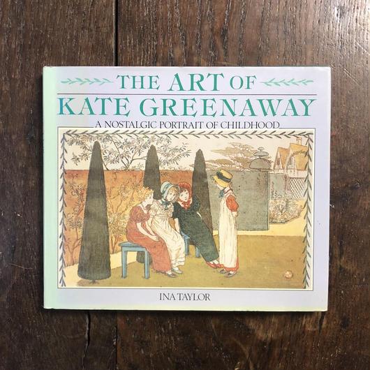 「THE ART OF KATE GREENAWAY」Ina Taylor